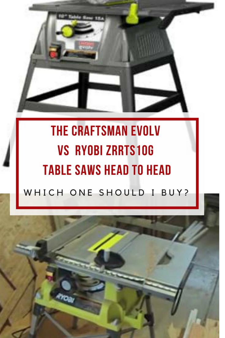 Craftsman Evolv vs ryobi ZRRTS10G Table Saws Head to Head