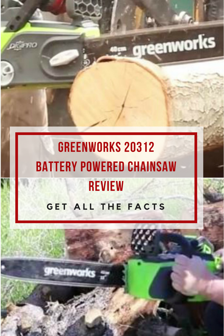 GreenWorks 20312 battery powered Chainsaw Review