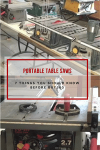 7 Things You Should Know About Buying Portable Table Saws