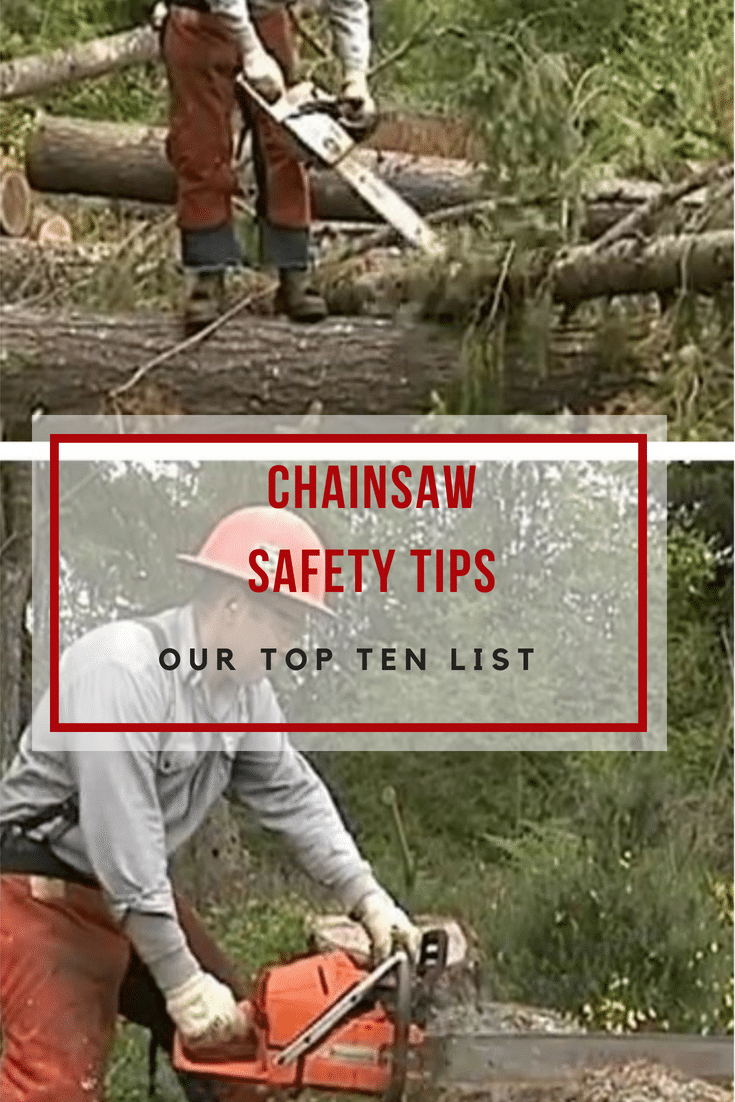 Chainsaw Safety Tips_Our Top 10 List