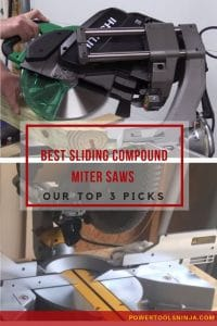 Best Sliding Compound Miter Saws - Our Top 3 Picks