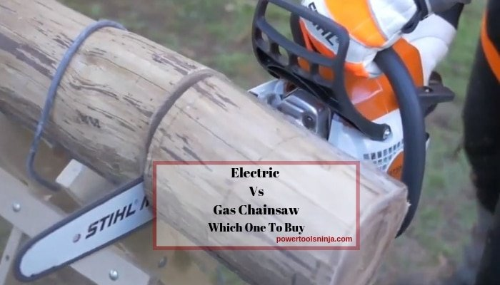 Electric Vs Gas Chainsaw 5 Differences You Can Relate