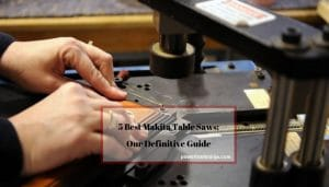 5 Best Makita Table Saws