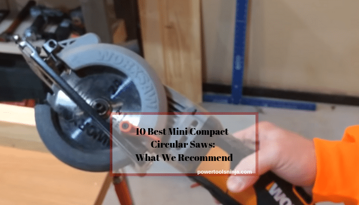 Determining compact mini circular saw uses you\'ll need is the first step to choosing the best compact circular saw for your home. Consult our reviews to find the best mini circular saw for your needs.